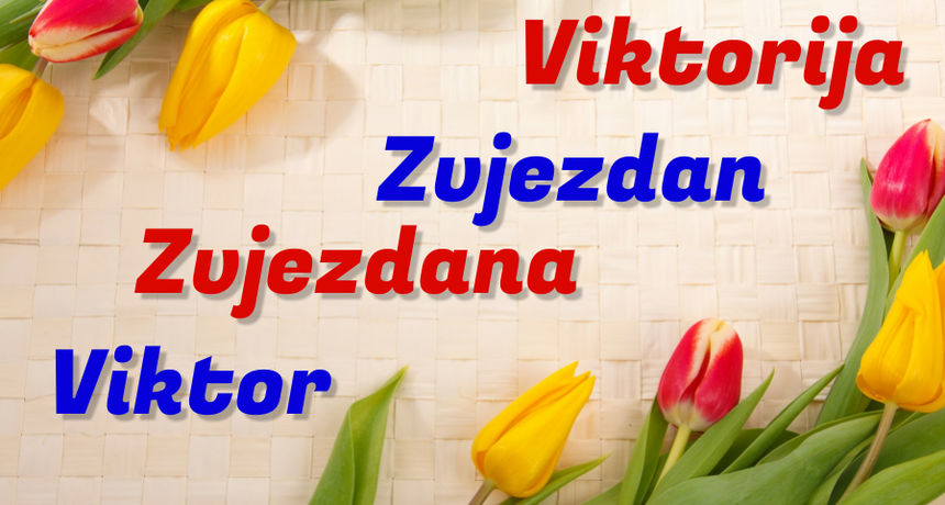 DANAS JE NJIHOV DAN Imendan slave osobe imena Viktor, Viktorija, Zvjezdan, Zvjezdana