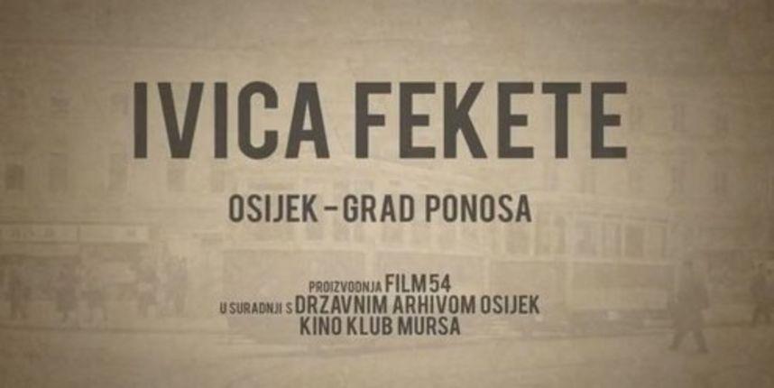 Dokumentarni film ''Osijek - grad ponosa, Ivica Fekete''