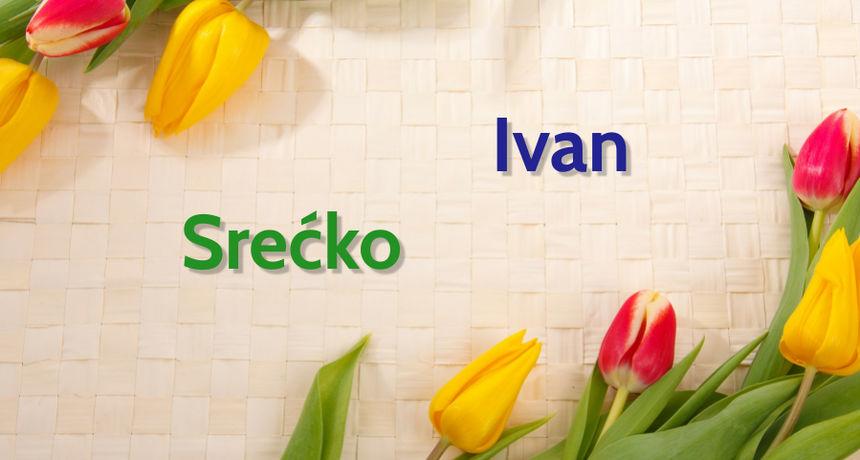 DANAS JE NJIHOV DAN Imendan slave osobe imena Ivan i Srećko