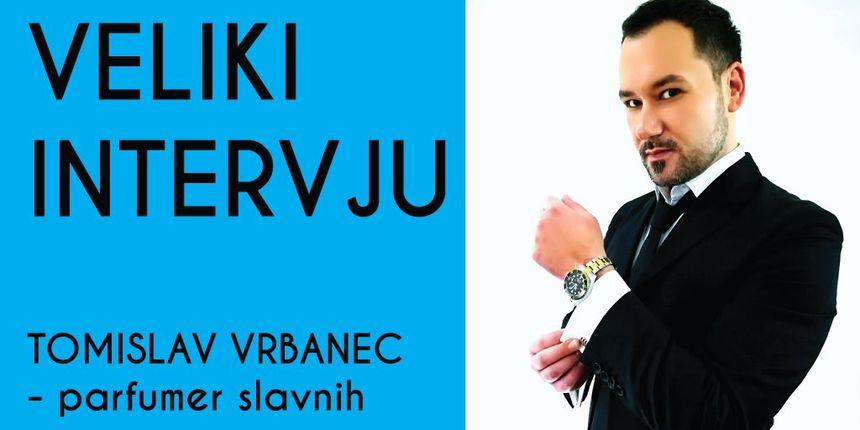 INTERVJU Tomislav Vrbanec - parfumer koji stvara nove trendove