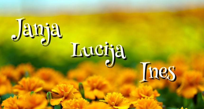 DANAS JE NJIHOV DAN Imendan slave osobe imena Janja, Lucija i Ines
