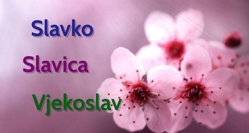 NJIHOV JE DAN Imendan slave osobe imena Slavko, Slavica i Vjekoslav