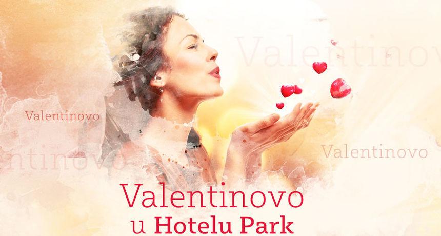 REZERVACIJE U TIJEKU Doživite romantično Valentinovo u Hotelu Park!