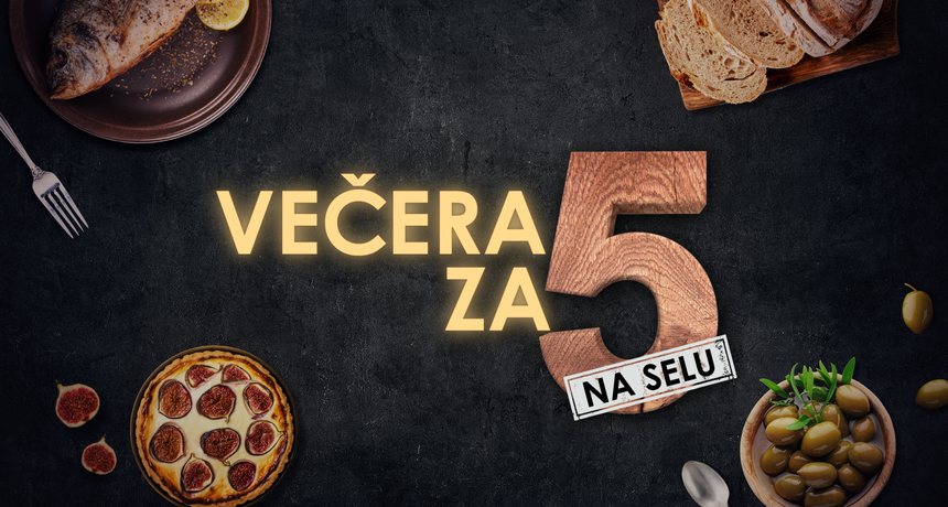 'Večera za 5 na selu' najgledaniji format dana na svim nacionalnim televizijama!